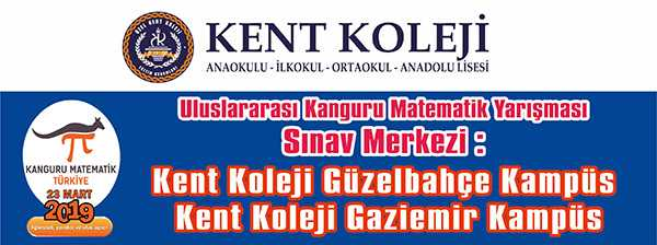 Uluslararası Kanguru Matematik Yarışması Sınav Merkezi:  Kent Koleji Güzelbahçe Kampüs Kent Koleji Gaziemir Kampüs